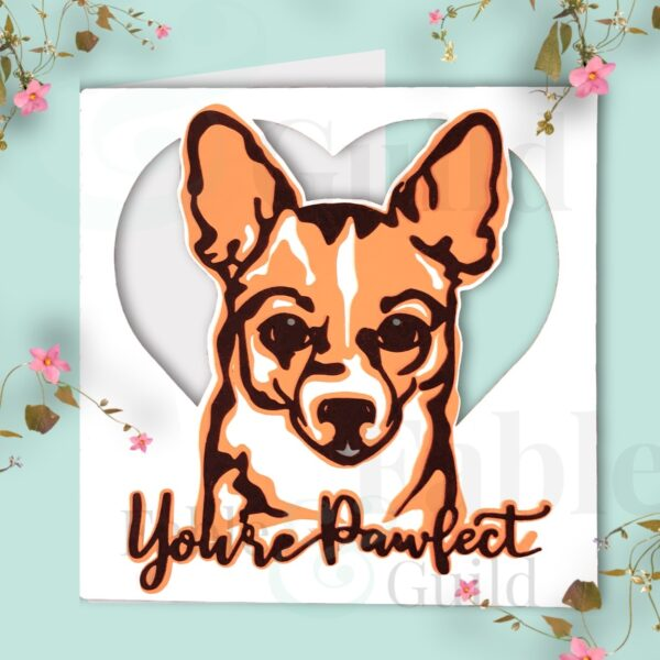 Pepper the Dog You're Pawfect - Chihuahua Greeting Card Cut File