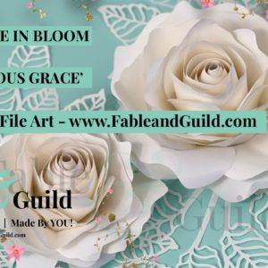 """Making your """"Luxurious Grace – A Paper Rose in Bloom"""" flower cut file"""